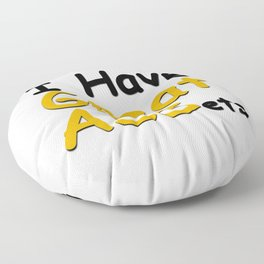 I have great ASSets Floor Pillow