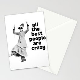 All The Best People Are Crazy Stationery Cards