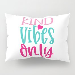Kind Vibes Only - Funny School humor - Cute typography - Lovely kid quotes illustration Pillow Sham