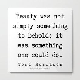 32    | Toni Morrison Quotes | 190807 Metal Print