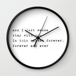 And I just wanna stay with you - Lyrics collection Wall Clock