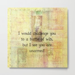 Funny Shakespeare Quote Metal Print