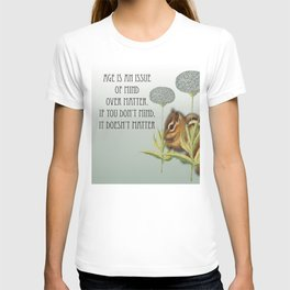 Age Is An Issue Of Mind Over Matter T-shirt
