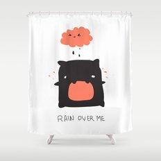 RAIN OVER ME Shower Curtain