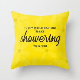 To cry wholeheartedly Throw Pillow