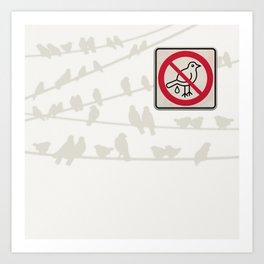 Birds Sign - NO droppings 3 Art Print