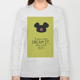 if you can dream it, you can do it Long Sleeve T-shirt