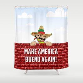 Make America Bueno Again Shower Curtain
