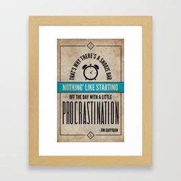 Jim Gaffigan Inspired Quote Poster - Procrastination Framed Art Print