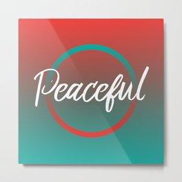 Peaceful - Feelings series Metal Print