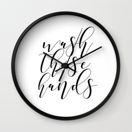 Wash Those Hands, Bathroom Print, Bathroom Poster, Scandinavian, Calligraphy Wall Clock