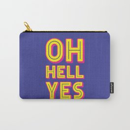 Oh Hell Yes Carry-All Pouch