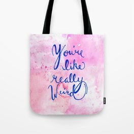 Lettering, You're Like, Really Weird, Tote Bag