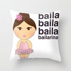 Baila bailarina Throw Pillow