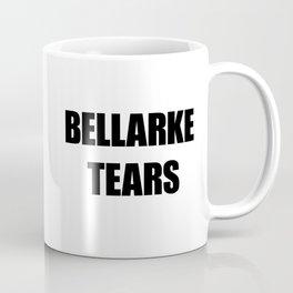 Bellarke Tears Coffee Mug