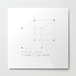 think like there is no box Metal Print