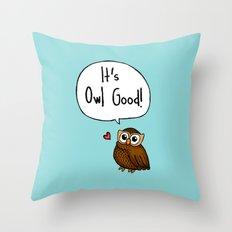 It's Owl Good! Throw Pillow