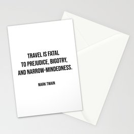 Travel quotes - Travel is fatal to prejudice, bigotry, and narrow-mindedness - Mark Twain Stationery Cards