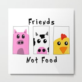 Friends Not Food Metal Print