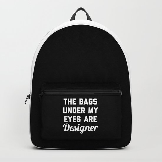 Designer Bags Funny Quote Backpack