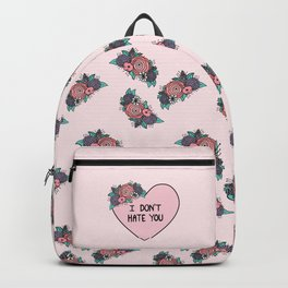 I Don't Hate You Backpack