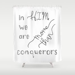 More than Conquerors Shower Curtain