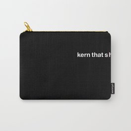 Kern That Shit Carry-All Pouch