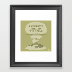 I wouldn't kill to win a war Framed Art Print