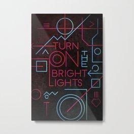Turn On The Bright Lights Metal Print