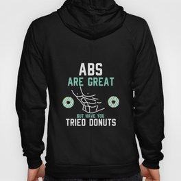 Abs sind toll, aber haben Sie Donuts versucht? Feinschmecker print Hoody