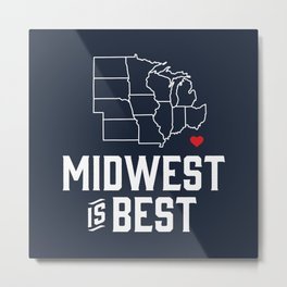 Midwest is Best Metal Print