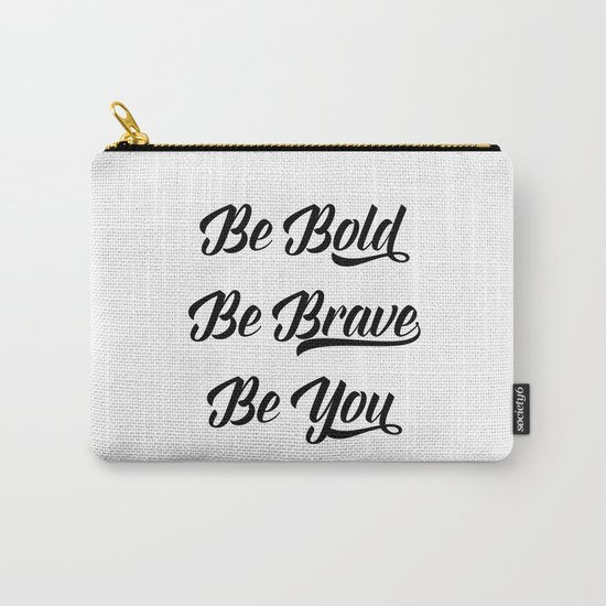 Be bold, be brave, be you Carry-All Pouch