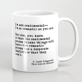 The romantic person - F Scott Fitzgerald Coffee Mug