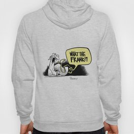what the frank? Hoody