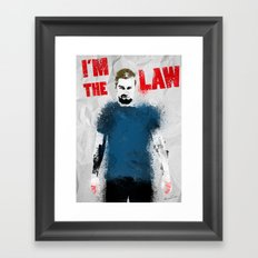 I'm the Law Framed Art Print