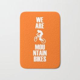 We Are Mountain Bikes Bath Mat