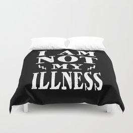 I Am Not My Illness - Print Duvet Cover