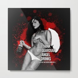 Sexy Woman Think My Guardian Angel Drinks Metal Print