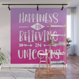 Happiness Is Believing In Unicorns Funny Quote Wall Mural
