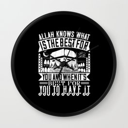 Islam - Allah Knows What Is Best For You Wall Clock