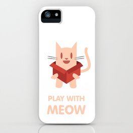 Play with Meow iPhone Case