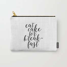 KATE SPADE QUOTE,Eat Cake For Breakfast,Kitchen Decor,Quote prints,Inspirational Quote,Typography Carry-All Pouch