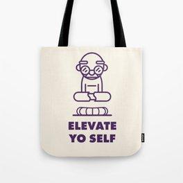 Elevate Yo Self Tote Bag