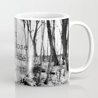 not all those who wander are lost Mugs featuring not all those who wander are lost by Lara Finger
