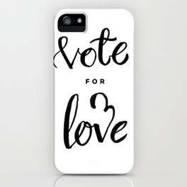 Vote for Love iPhone Case