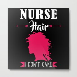 Nurse Gift Messy Hair Metal Print