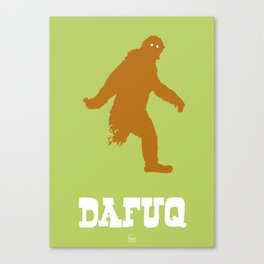 Dafuq (Sasquatch) Canvas Print