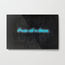 I Was All A Dream in Blue Metal Print