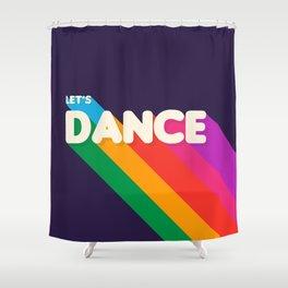 RAINBOW DANCE TYPOGRAPHY- let's dance Shower Curtain