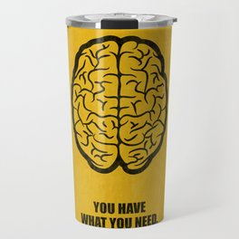 Lab No.4 -You Have What You Need Corporate Start-up Quotes poster Travel Mug
